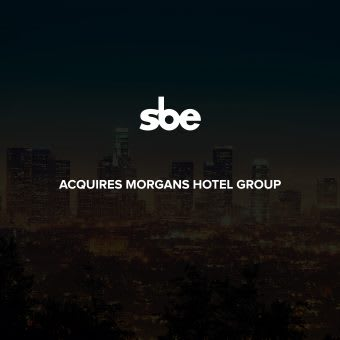 Founder & CEO, Sam Nazarian Welcomes<br>Morgans Hotel Group